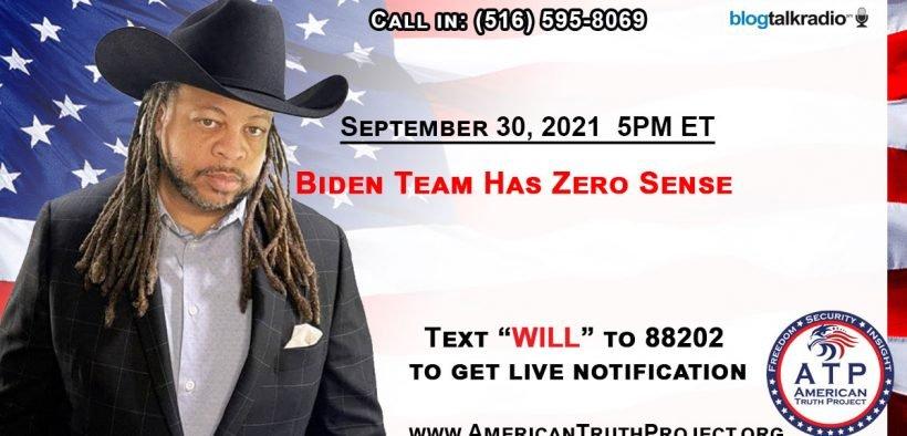 Biden Team Has Zero Sense!
